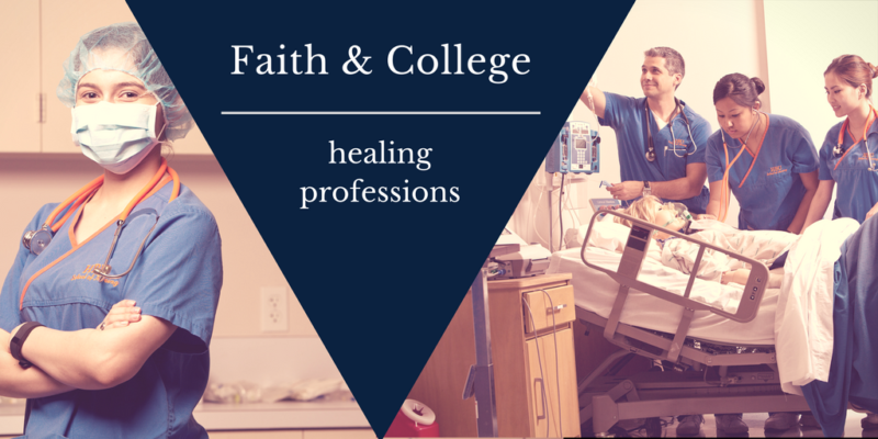 Faith & College: Healing Professions