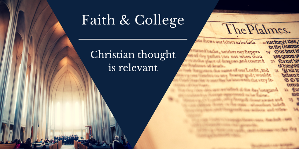 Faith & College: Christian Thought is Relevant