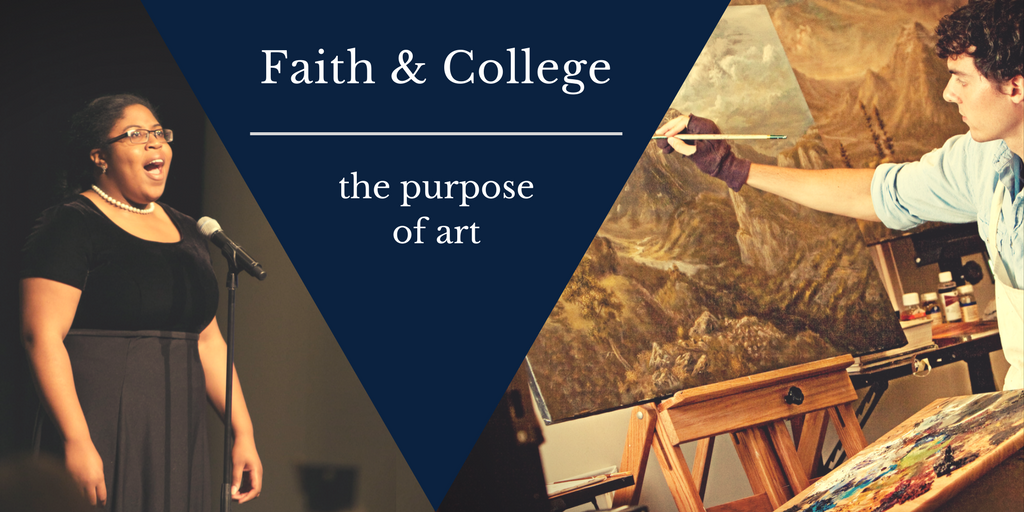 Faith & College: The Purpose of Art