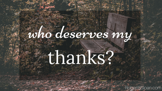 Who deserves my thanks?