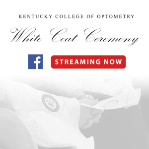 Kentucky College of Optometry White Coat Ceremony  Streaming now