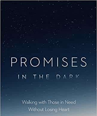 """""""Promises in the Dark: Walking with Those in Need Without Losing Heart"""" by Eric McLaughlin"""