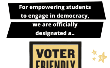For empowering students to engage in democracy, we are officially designated a voter friendly campus 2021-22