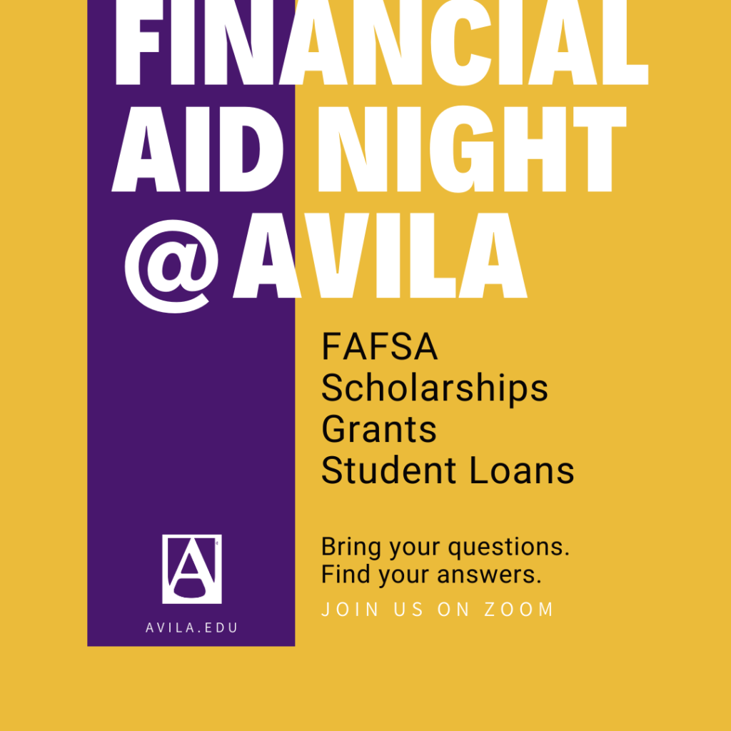 Financial aid night at Avila. FAFSA. Scholarships. Grants. Student loans. Bring your questions. Find your answers.