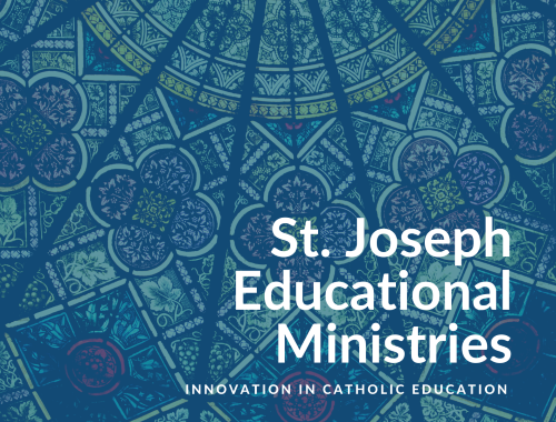 St. Joseph Educational Ministries: Innovation in Catholic Education